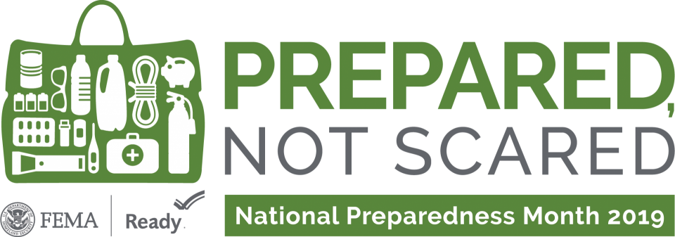 Prepared, not scared. National preparedness month 2019.